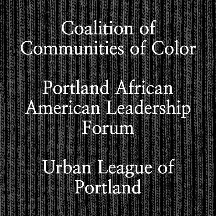 Coalition of Communitites of Color, Portland African American Leadership Forum, Urban League of Portland