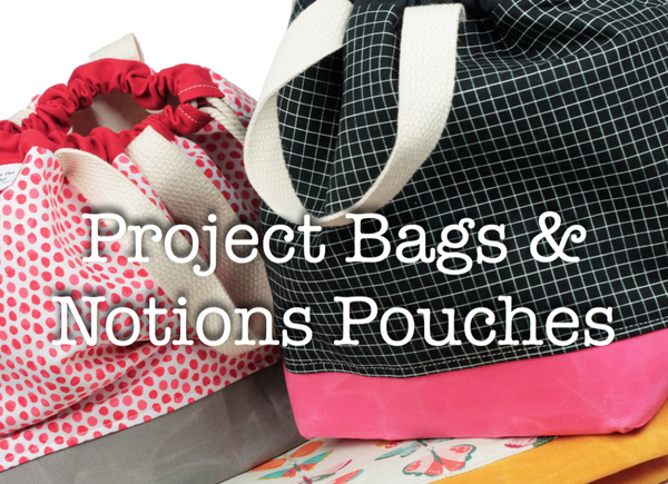 project bags and notions pouches