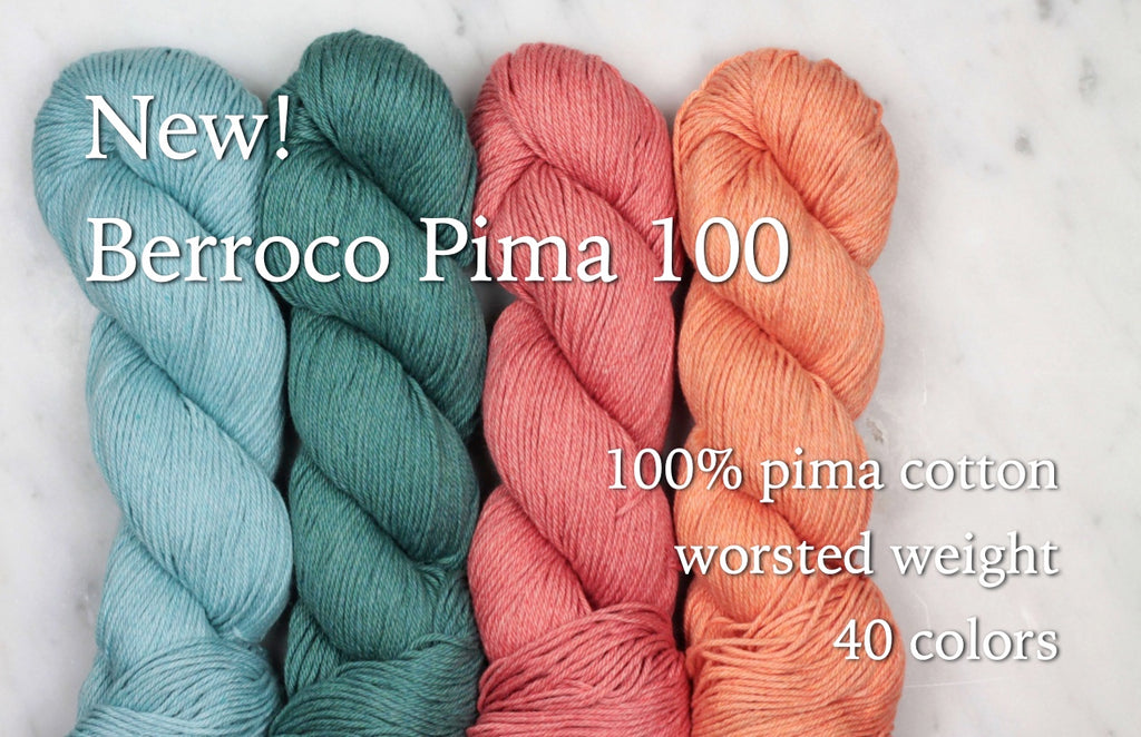 brightly colored teal and coral skeins of cotton yarn on a piece of light gray marble with text overlay: New! Berroco Pima 100, 100% cotton, worsted weight, 40 colors