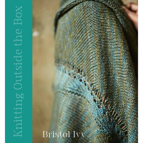 Knitting Outside the Box by Bristol Ivy | Twisted