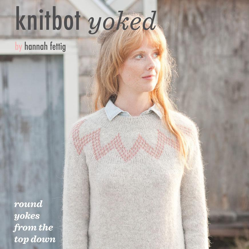 Knitbot Yoked by Hannah Fettig | Twisted