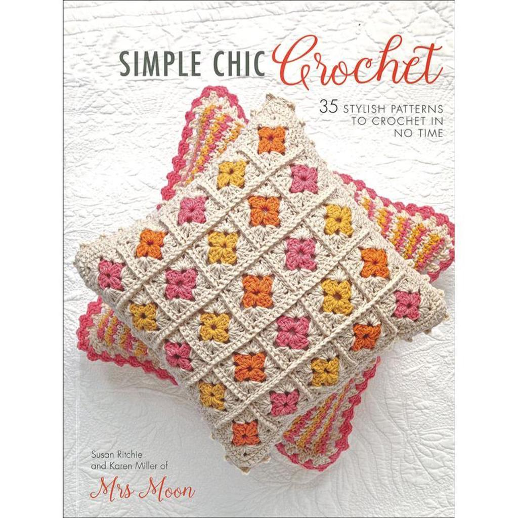 Simple Chic Crochet by Karen Miller and Susan Ritchie | Twisted