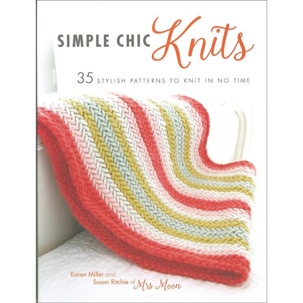 Simple Chic Knits by Karen Miller and Susan Ritchie | Twisted