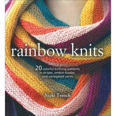 Rainbow Knits by Nicki Trench by Nicki Trench | Twisted