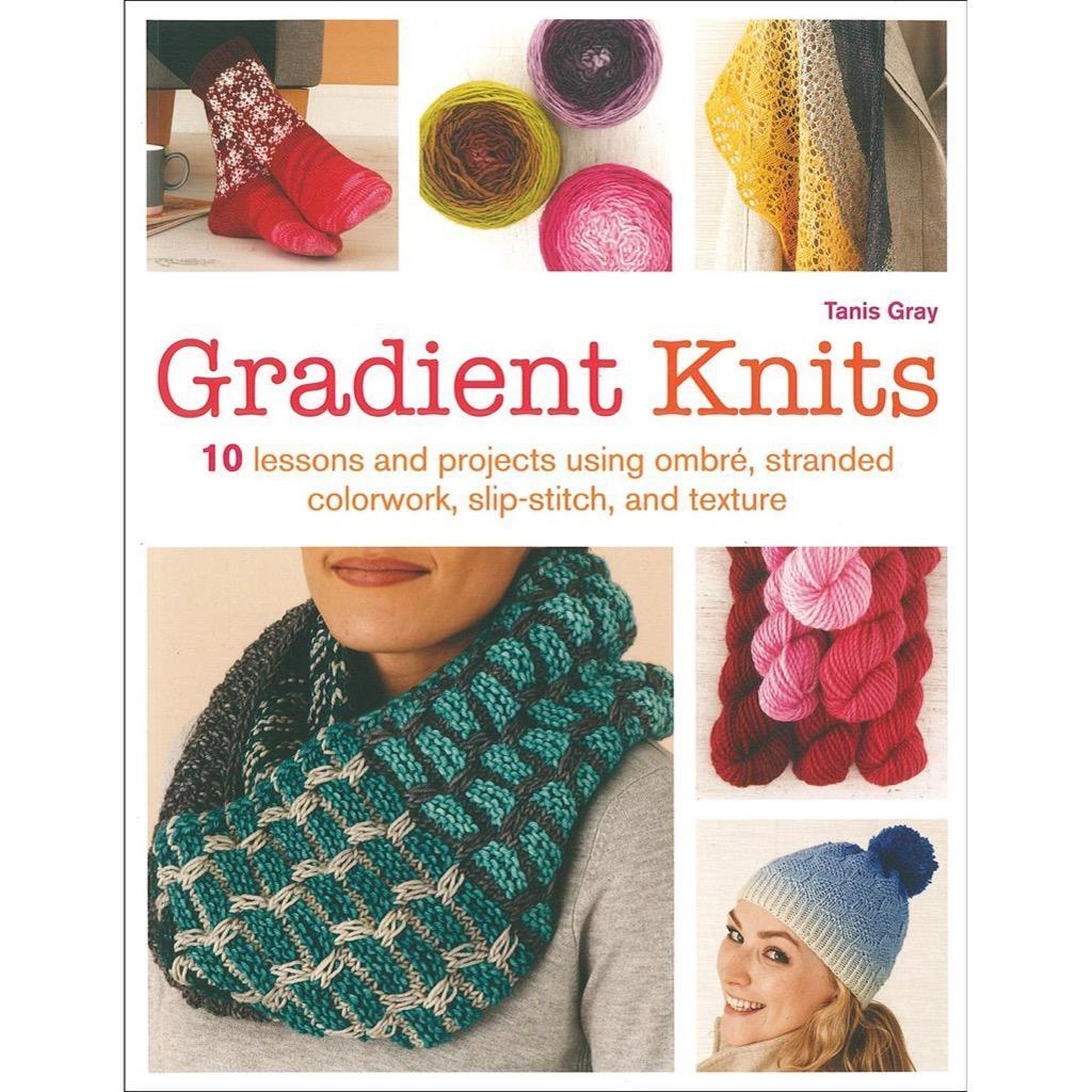 Gradient Knits by Tanis Gray | Twisted