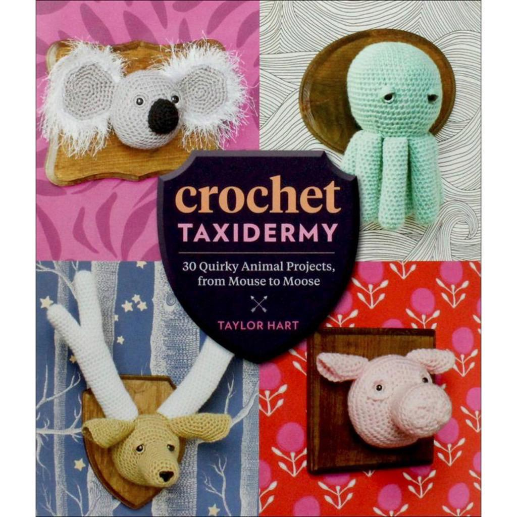 Crochet Taxidermy by Taylor Hart | Twisted
