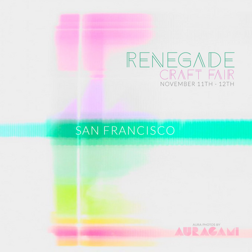 San Francisco, November 12th @ Renegade Craft Fair (SUNDAY)