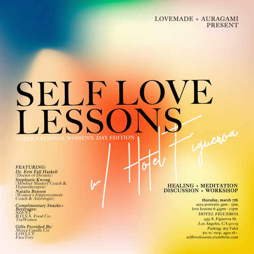 Love Made Me Do It Self-Love Lessons, March 7th @ Hotel Figueroa