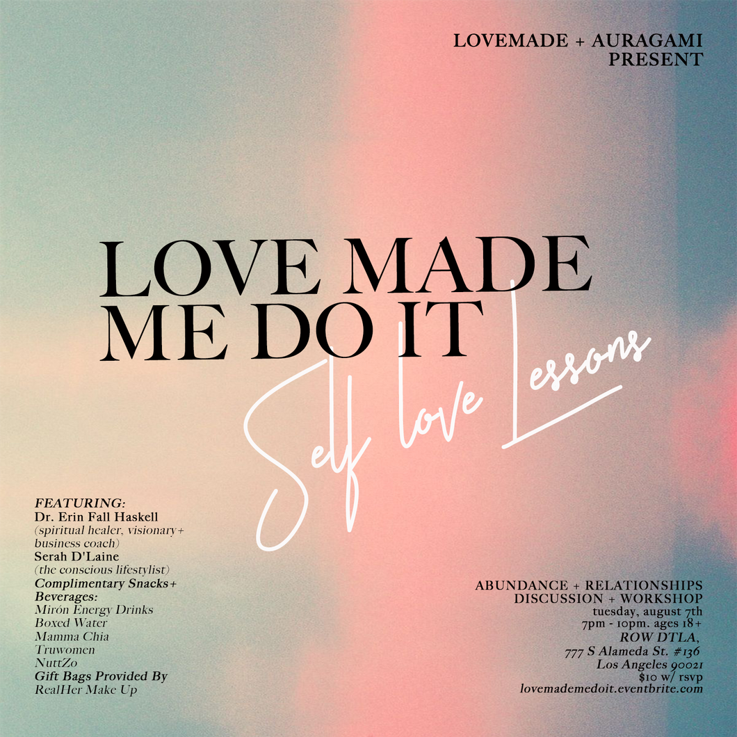 Love Made Me Do It Self-Love Lessons, August 7th @ Auragami