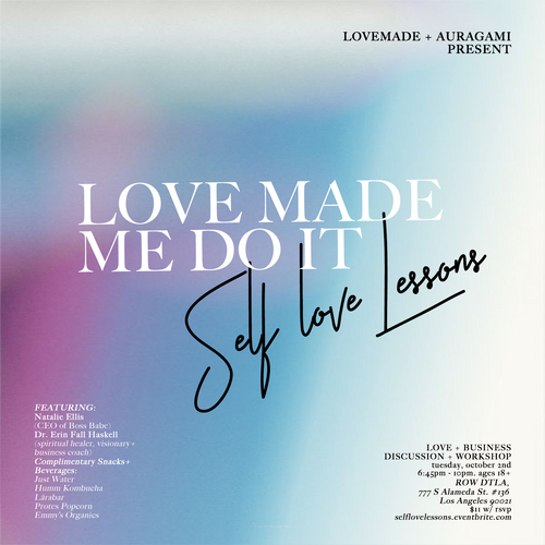 Love Made Me Do It Self-Love Lessons, October 2nd @ Auragami