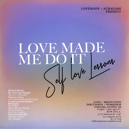Love Made Me Do It Self-Love Lessons, November 7th @ Auragami