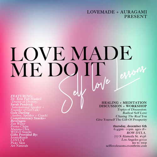 Love Made Me Do It Self-Love Lessons, December 6th @ Auragami