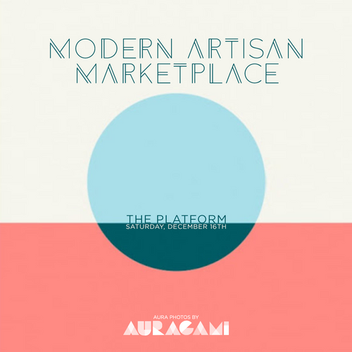 Culver City, December 16th @ Modern Artisan Marketplace