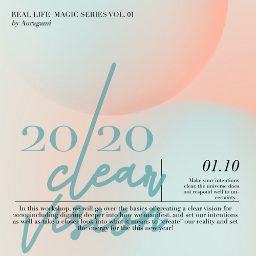 Real Life Magic Series: 2020 Clear Vision, January 10th @ Auragami