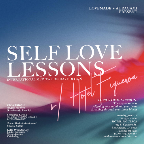 Love Made Me Do It Self-Love Lessons, June 4th @ Hotel Figueroa