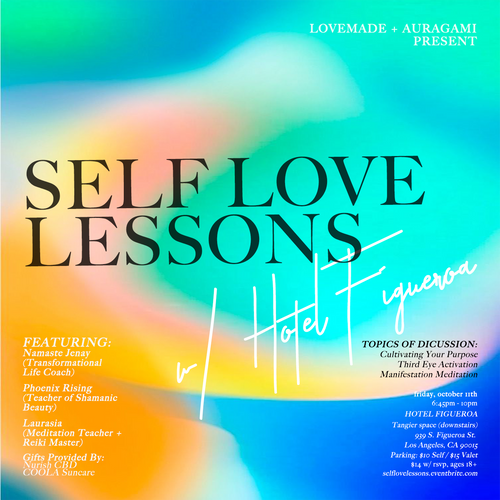 Love Made Me Do It Self-Love Lessons, October 11th @ Hotel Figueroa