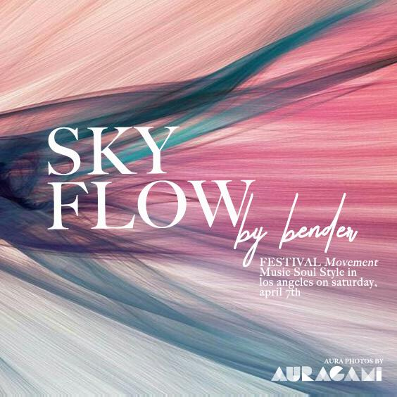 Los Angeles, April 7th @ SkyFlow by Bender