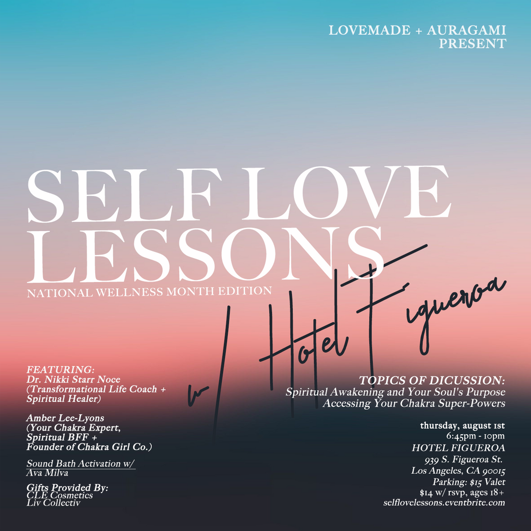 Love Made Me Do It Self-Love Lessons, August 1st @ Hotel Figueroa