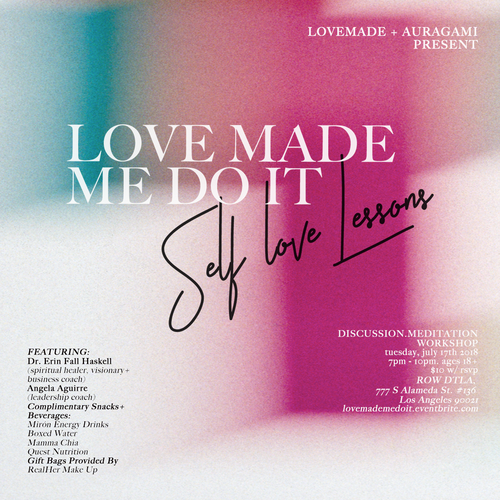 Love Made Me Do It Self-Love Lessons, July 17th @ Auragami