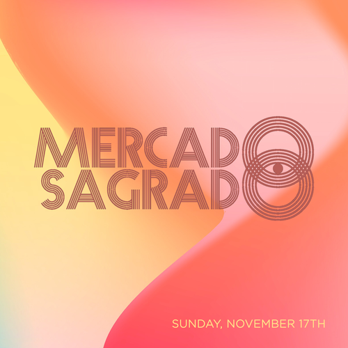 MERCADO SEGRADO, November 17th @ (SUNDAY)