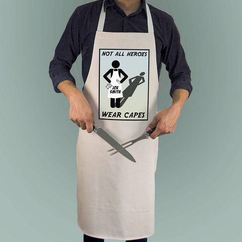 Not All Heros Wear Capes - Personalised Apron