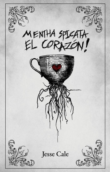 Limited Edition Mentha Spicata El Corazon! by Jesse Cale (White Cover & Signed)