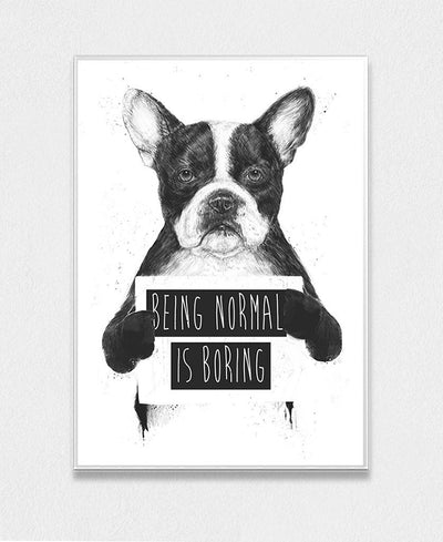 Being Normal Is Boring Art Print Created By Balazs Solti
