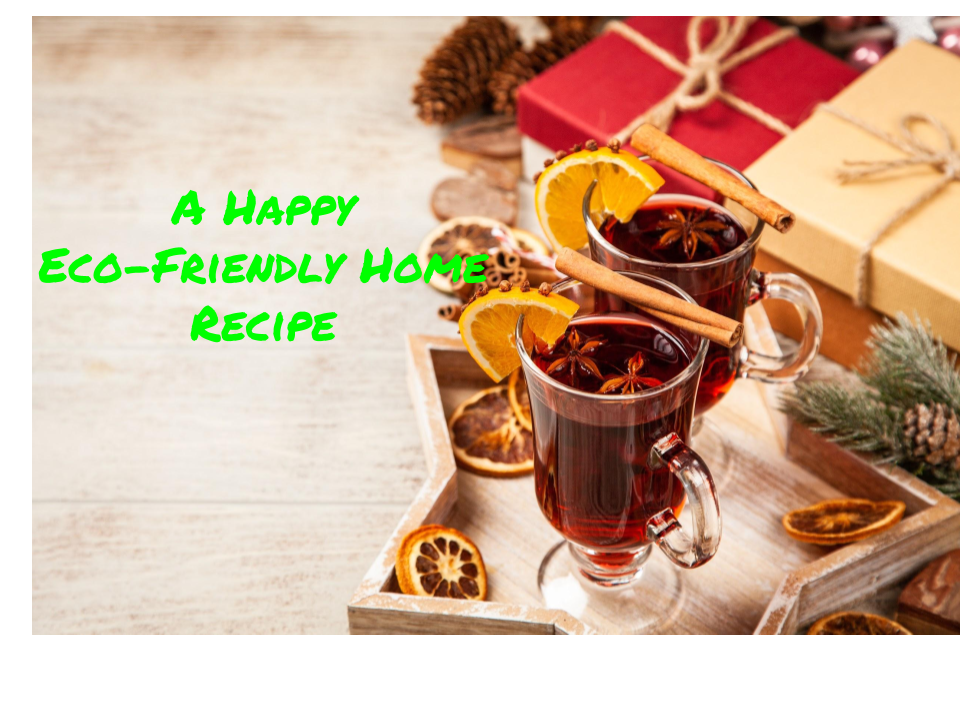 Season's Greetings! Gratitude and A Happy Eco-Friendly Home Recipe.