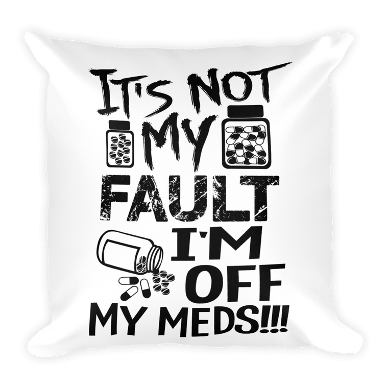 Square Pillow: Meds