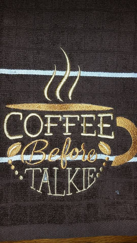 Coffee Before Talkie Embroidered Kitchen Towel