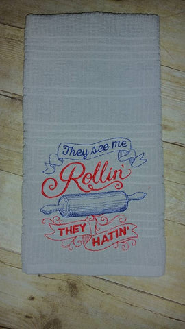 They See Me Rollin' They Be Hatin' Embroidered Kitchen Towel