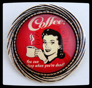 The You Can Sleep When You're Dead brooch is a one of a kind, retro styled brooch.
