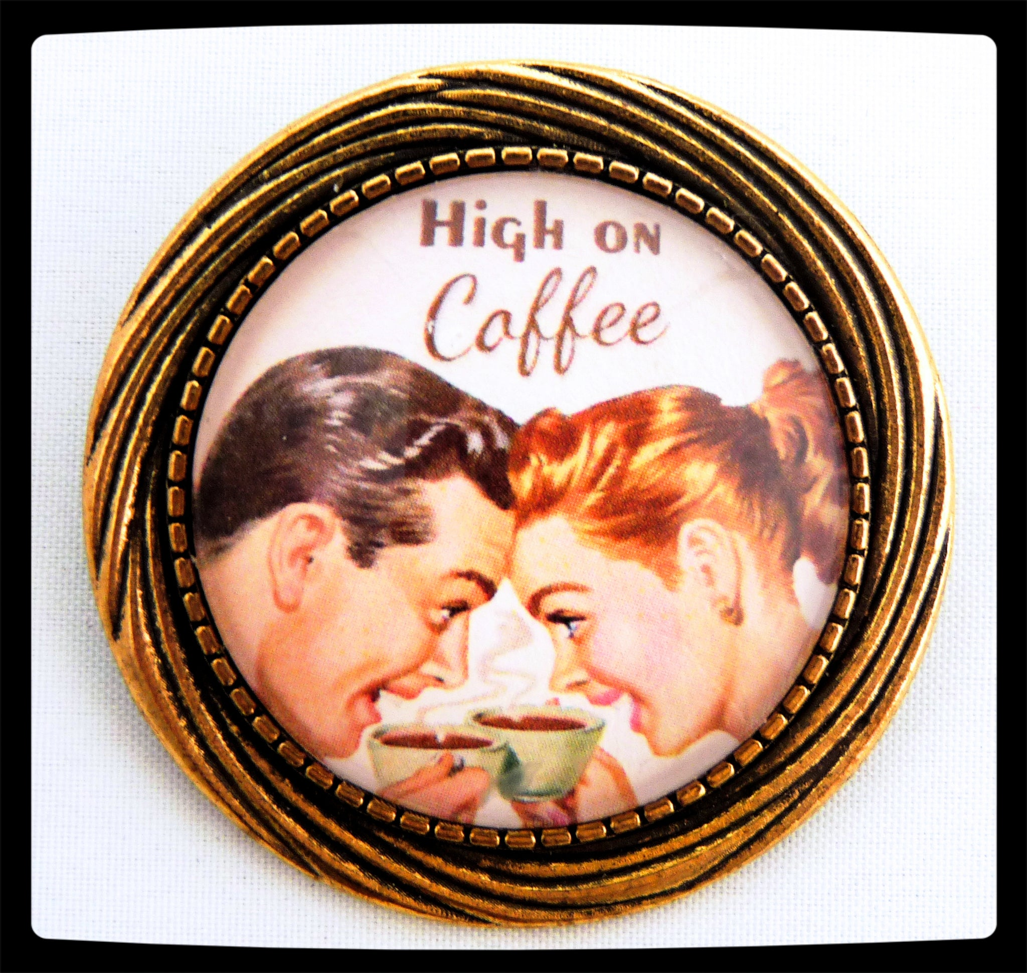 The High on Coffee brooch is a one of a kind, retro styled brooch.