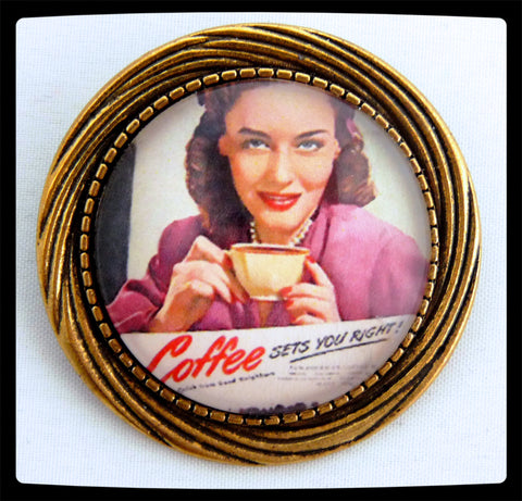 The Coffee Sets you Right brooch is a one of a kind, retro styled brooch.