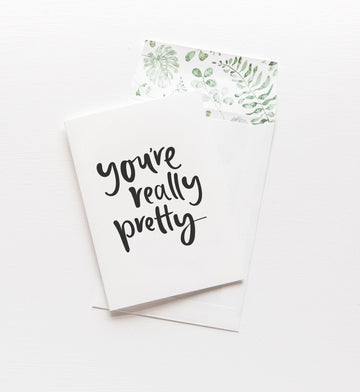 You're really pretty - Emma Kate Co - Pop Up Kindness