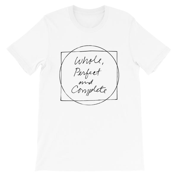 Whole, Perfect and Complete White Short-Sleeve Unisex T-Shirt