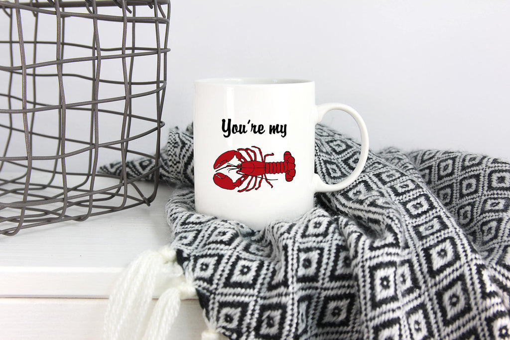 You're My Lobster Coffee Mug, Funny Coffee Mug, Lobster Coffee Mug, Gift for Her, Wife, Mom, Gift for Him, Anniversary Gift, Gift for Dad