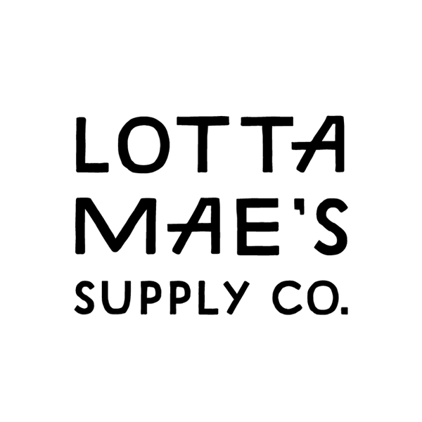 Welcome to Lotta Mae's Supply Co!