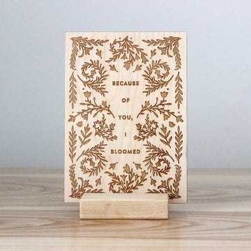 Because of You I Bloomed Wooden Stand Card