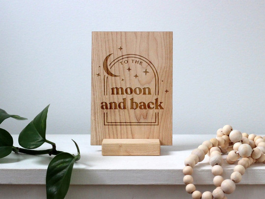 To the Moon and Back Wooden Card Sign