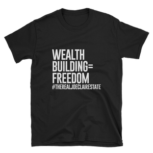 Wealth Building = Freedom Unisex T-Shirt
