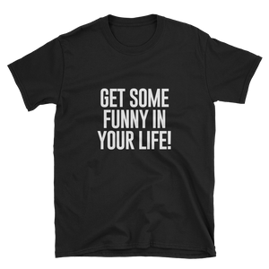 Get Some Funny Unisex T-Shirt