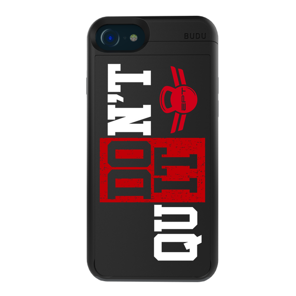 EPT - Don't Quit Case  <br /> For iPhone 8/7/6s/6