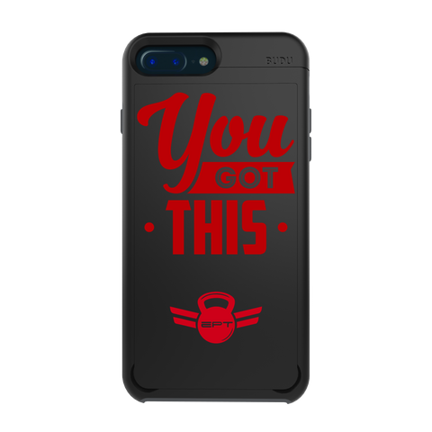 EPT - You Got This Case  <br /> For iPhone 8 Plus/7 Plus/6s Plus/6 Plus