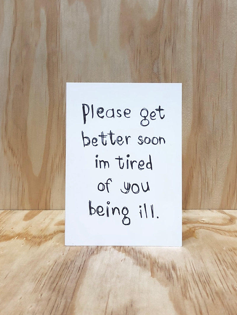 Tired Of You Being Ill Card