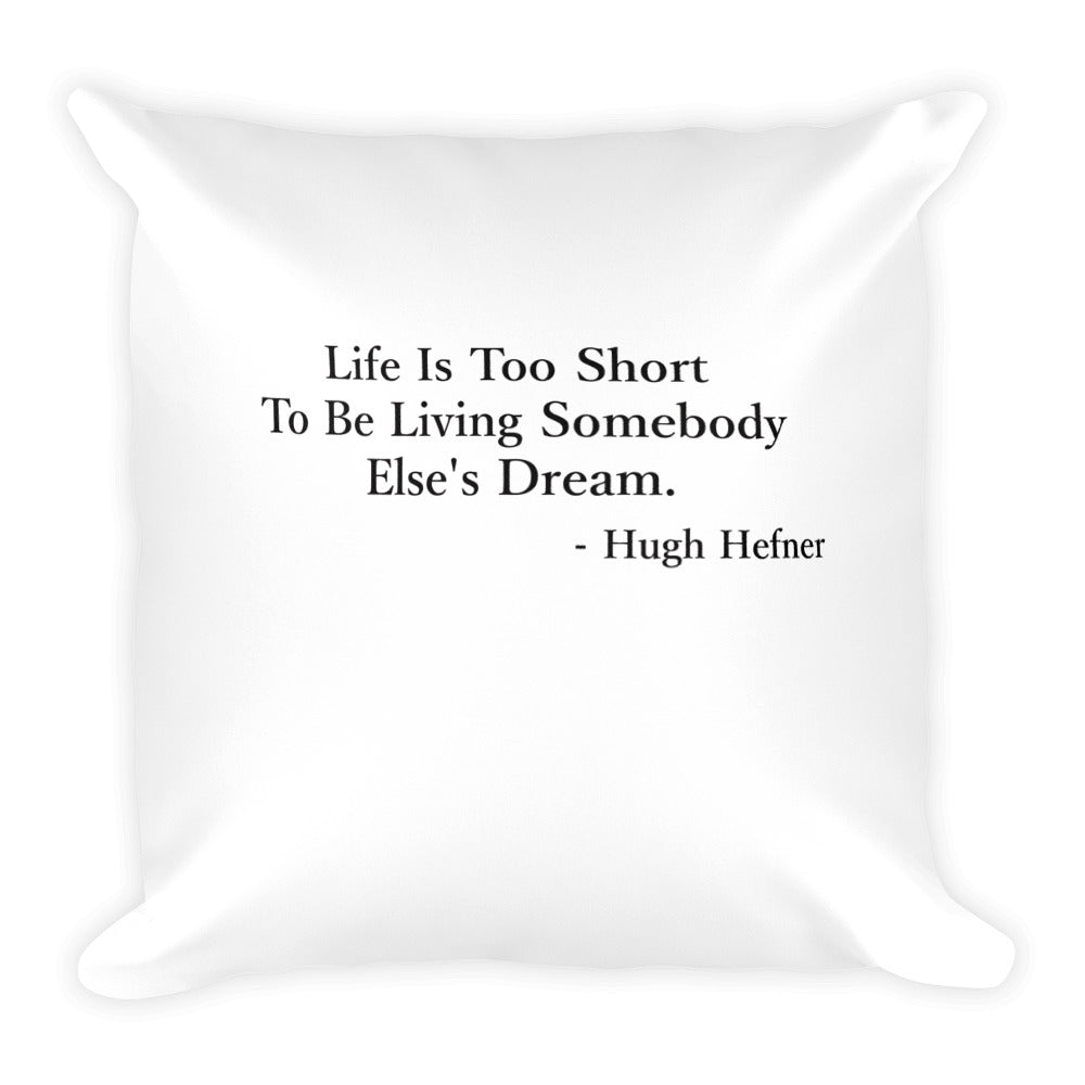 Hugh Hefner Life Quote Square Pillow
