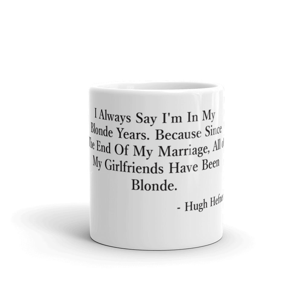 Hugh Hefner Blonde Years Quote Mug