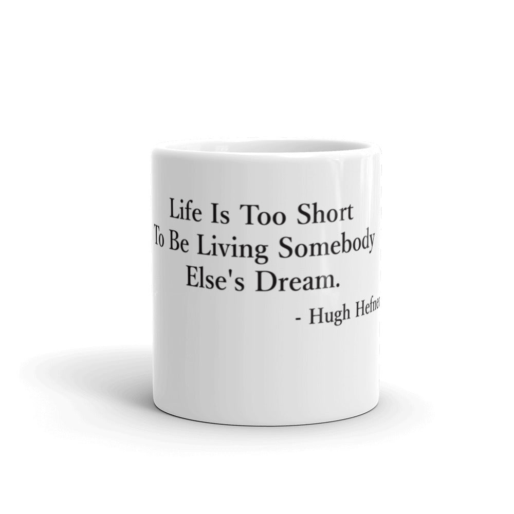 Hugh Hefner Life Quote Mug