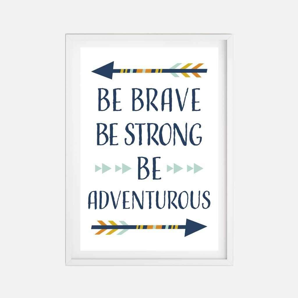 Be Brave Be Strong Be Adventurous Wall Art Inspirational Home Decor Sign Printable Template