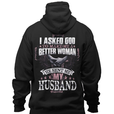 I ASKED GOD! SENT ME MY HUSBAND-100% COTTON
